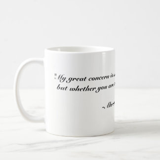 "Abraham Lincoln Quote Mug - ""My great concern.."""