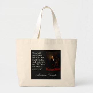 """Abraham Lincoln Quote """"Stand with anybody..."""" Large Tote Bag"""
