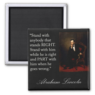 "Abraham Lincoln Quote ""Stand with anybody..."" Magnet"