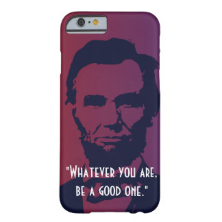 Abraham Lincoln Quotes iPhone 6 case Barely There iPhone 6 Case