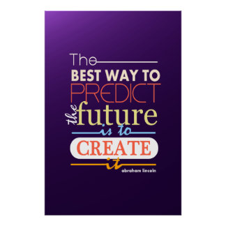 Abraham Lincoln the best way to predict future Poster