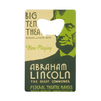 Abraham Lincoln The Great Commoner Credit Card Bottle Opener