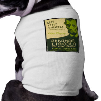 Abraham Lincoln The Great Commoner Doggie Shirt