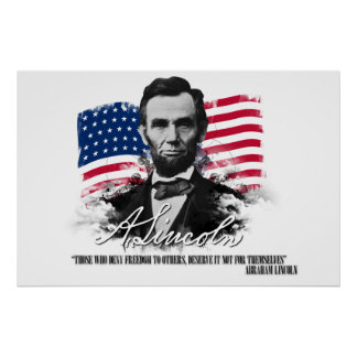 Abraham Lincoln Those Who Deny Freedom Poster
