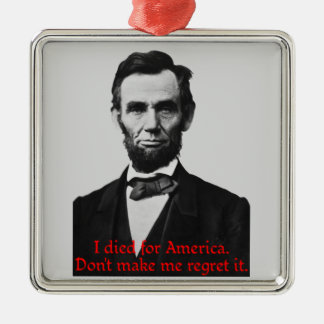 Abraham Lincoln's American Pride Metal Ornament