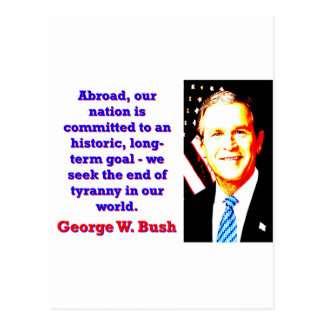 Abroad Our Nation Is Committed - G W Bush Postcard