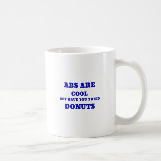 Abs are Cool but have you tried Donuts Coffee Mug