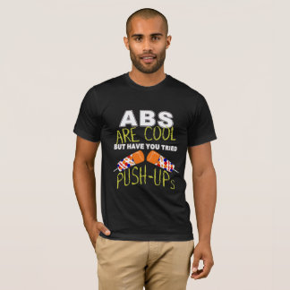 Abs are cool, have you tried Push-ups T-shirt