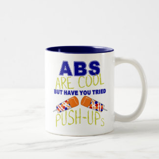 Abs are cool, have you tried Push-ups T-shirt Two-Tone Coffee Mug