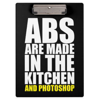 Abs Are Made In The Kitchen And Photoshop - Funny Clipboard