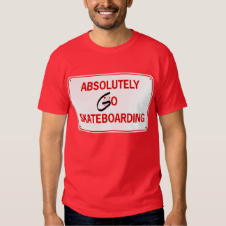 absolutely go skateboarding t shirts
