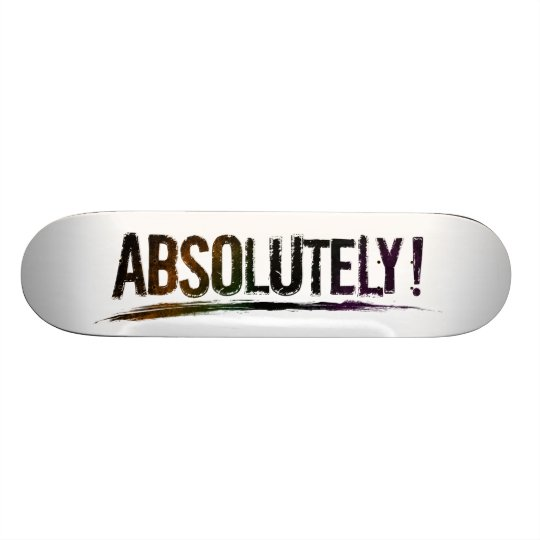ABSOLUTELY Positive Bold Distressed Lettering Skateboard Decks