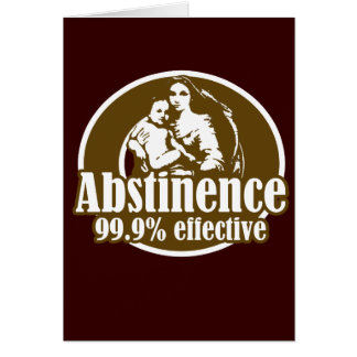 Abstinence 99% Effective Religious Humor Greeting Card