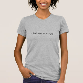 Abstinence is cool T-Shirt
