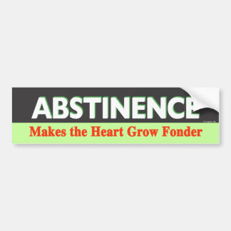 Abstinence Makes the Heart Grow Fonder Bumper Sticker