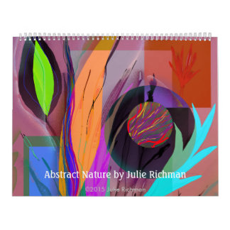 Abstract All New Digital Art by Julie Richman Wall Calendar