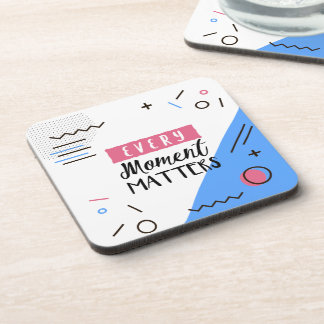 Abstract Every Moment Matters Quote | Coaster