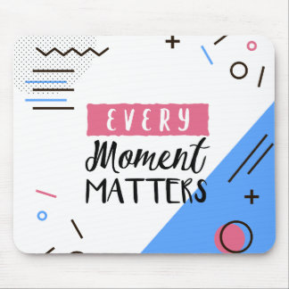 Abstract Every Moment Matters Quote | Mousepad