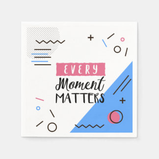 Abstract Every Moment Matters Quote | Napkin