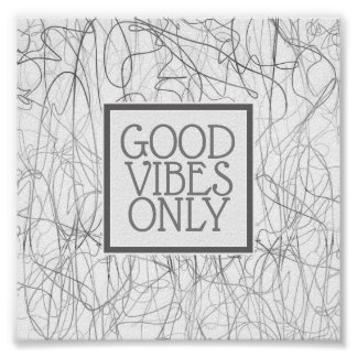 abstract quote poster good vibes only