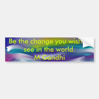 abstracttwo, Be the change you wish to see in t... Bumper Sticker