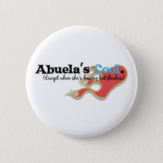 Abuela Has Hot Flashes 2 Inch Round Button