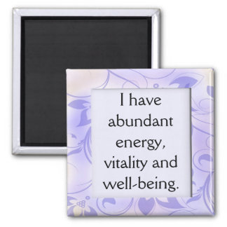 Abundant Energy Health Affirmation Magnet