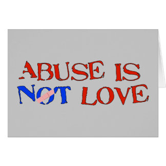 Abuse Is Not Love Card