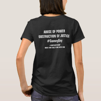 Abuse of Power Obstruction ComeyDay Resist T-Shirt