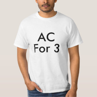 AC, For 3 T-Shirt