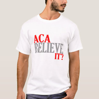 Aca Believe it T Shirt M
