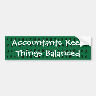 Acccountants Keep Things Balanced Bumper Sticker