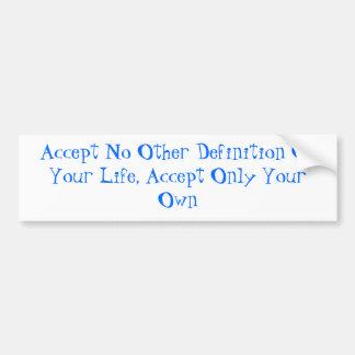 Accept No Other Definition Bumper Sticker