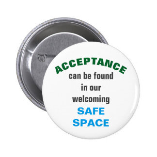 ACCEPTANCE can be found in our SAFE SPACE 2 Inch Round Button