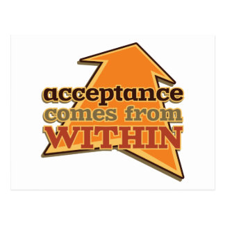 Acceptance Comes from Within Postcard