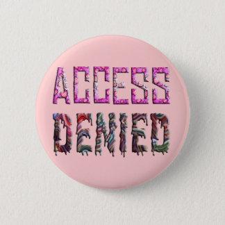 Access Denied (1) 2 Inch Round Button