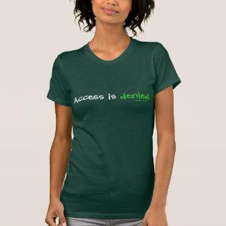 Access is denied T-Shirt