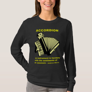 Accordion: An instrument ... (funny quote!) T-Shirt