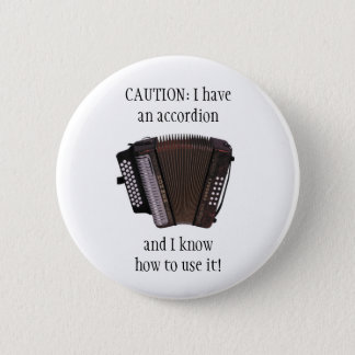 ACCORDION CAUTION button/pin badge 2 Inch Round Button