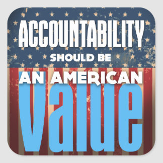 Accountability Should Be An American Value, Grunge Square Sticker