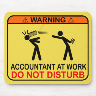 ACCOUNTANT AT WORK - DO NOT DISTURB MOUSE PAD
