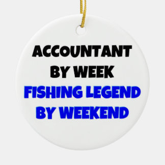 Accountant by Week Fishing Legend by Weekend Ceramic Ornament