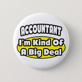 Accountant = Kind of a Big Deal 2 Inch Round Button