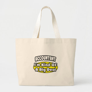 Accountant = Kind of a Big Deal Large Tote Bag