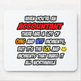 Accountant .. OMG WTF LOL Mouse Pad