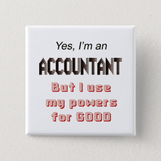 Accountant Powers Funny Office Humor Saying 2 Inch Square Button