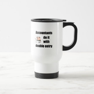 accountants do it with double entry 15 oz stainless steel travel mug
