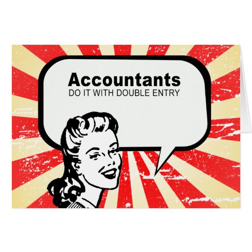 Accountants do it with double entry greeting cards