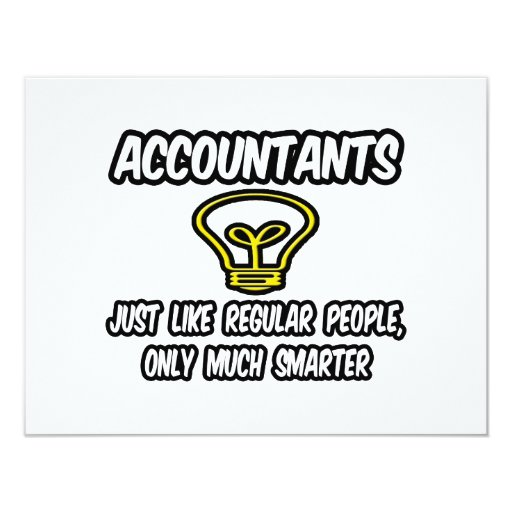"Accountants...Like Regular People, Only Smarter 4.25"" X 5.5"" Invitation Card"