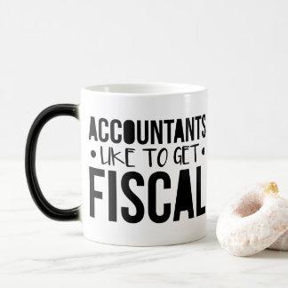 Accountants Like to Get Fiscal - Profession Quote Magic Mug